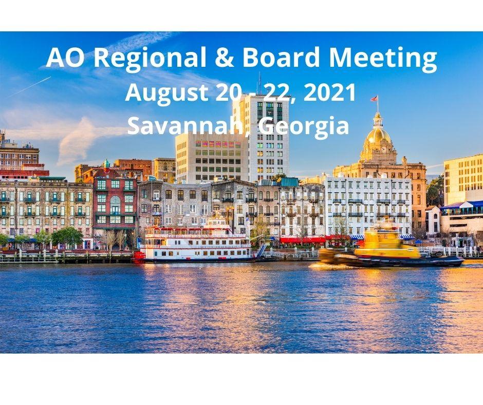 AO Regional & Board Meeting: August 20-22, 2021 in Savannah, GA
