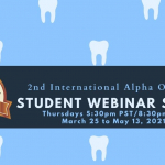 2nd International Alpha Omegan Student Webinar Series: March 25th - May 13th